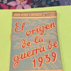 Militaria: LIBRO EL ORIGEN DE LA GUERRA 1939. Lote 194242766