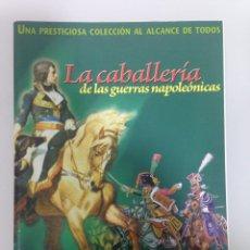 Militaria: LOTE 3 FASCICULOS DE LA CABALLERIA DE LAS GUERRAS NAPOLEONICAS, DEL PRADO, OSPREY. Lote 194266753