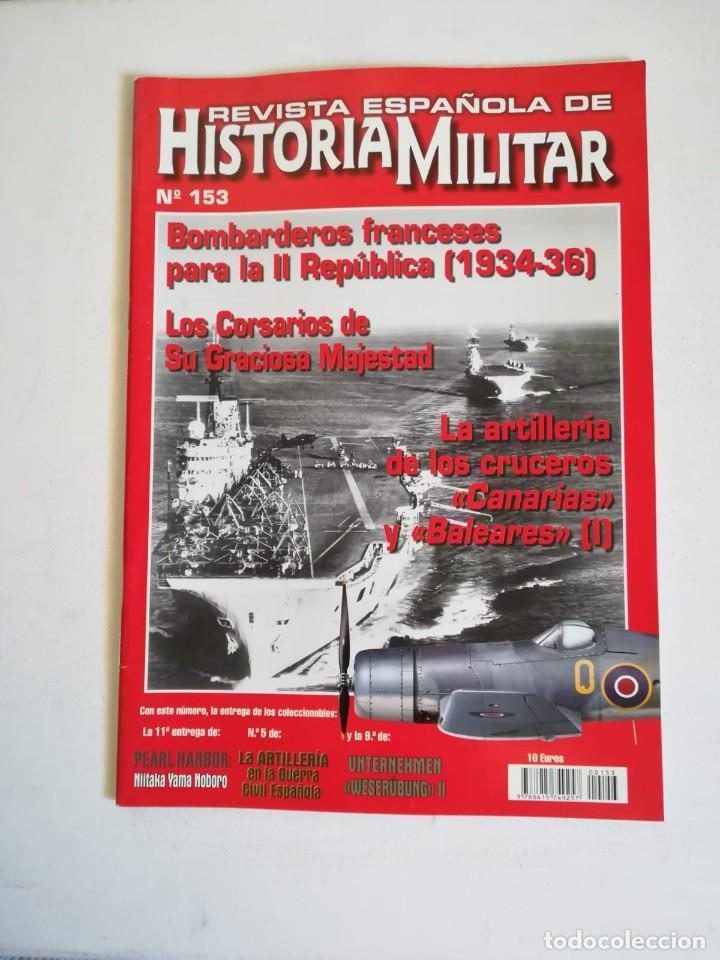 REVISTA ESPAÑOLA DE HISTORIA MILITAR NUMERO 153 LA ARTILLERIA DE LOS CRUCEROS CANARIAS Y BALEARES (Militar - Revistas y Periódicos Militares)