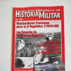 Militaria: REVISTA ESPAÑOLA DE HISTORIA MILITAR NUMERO 153 LA ARTILLERIA DE LOS CRUCEROS CANARIAS Y BALEARES. Lote 194289867