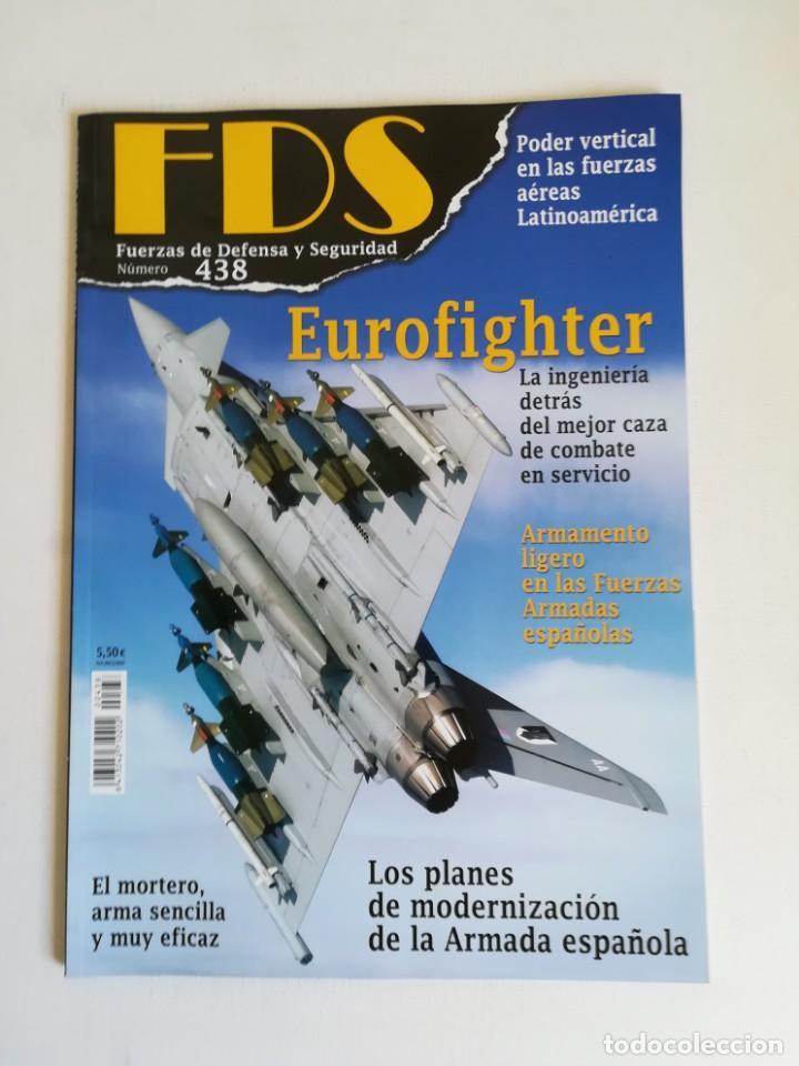 REVISTA FDS FUERZAS DE DEFENSA Y SEGURIDAD NUMERO 438 EUROFIGHTER (Militar - Revistas y Periódicos Militares)