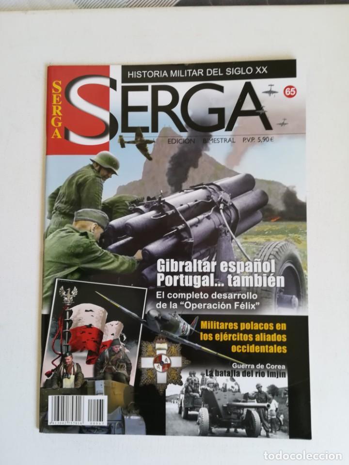 REVISTA SERGA HISTORIA MILITAR DEL SIGLO XX NUMERO 65 GIBRALTAR ESPAÑOL PORTUGAL TAMBIEN (Militar - Revistas y Periódicos Militares)