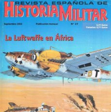 Militaria: REVISTA ESPAÑOLA DE HISTORIA MILITAR NUMERO 27 LA LUFTWAFFE EN AFRICA. Lote 195091927