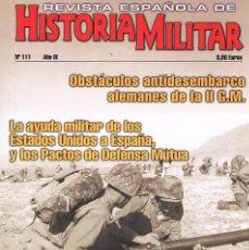 Militaria: REVISTA ESPAÑOLA DE HISTORIA MILITAR NUMERO 111 LA AYUDA MILITAR DE LOS ESTADOS UNIDOS A ESPAÑA. Lote 195092745