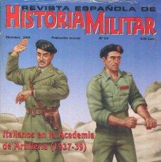Militaria: REVISTA ESPAÑOLA DE HISTORIA MILITAR NUMERO 54 ITALIANOS EN LA ACADEMIA DE ARTILLERIA 1937 39. Lote 195123098