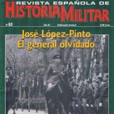 Militaria: REVISTA ESPAÑOLA DE HISTORIA MILITAR NUMERO 63 JOSE LOPEZ PINTO EL GENERAL OLVIDADO PRECINTADO. Lote 195123252