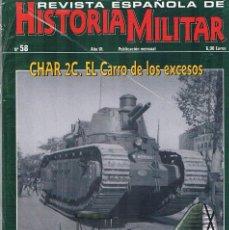Militaria: REVISTA ESPAÑOLA DE HISTORIA MILITAR NUMERO 58 CHARC 2C EL CARRO DE LOS EXCESOS. Lote 195123571