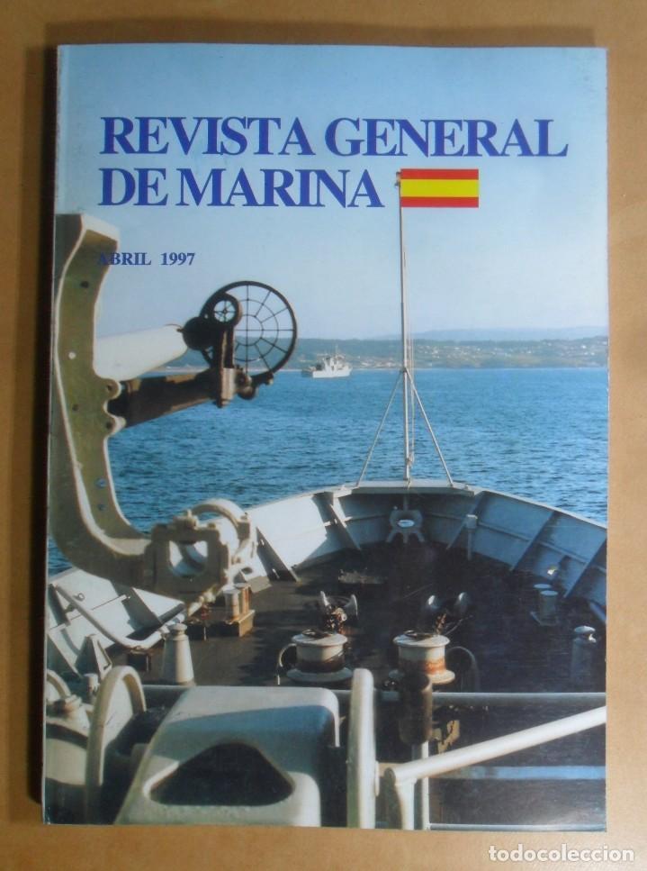 REVISTA GENERAL DE MARINA - ABRIL 1997 (Militar - Revistas y Periódicos Militares)
