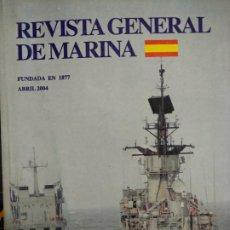 Militaria: REVISTA GENERAL DE LA MARINA. ABRIL 2004. Lote 195477762