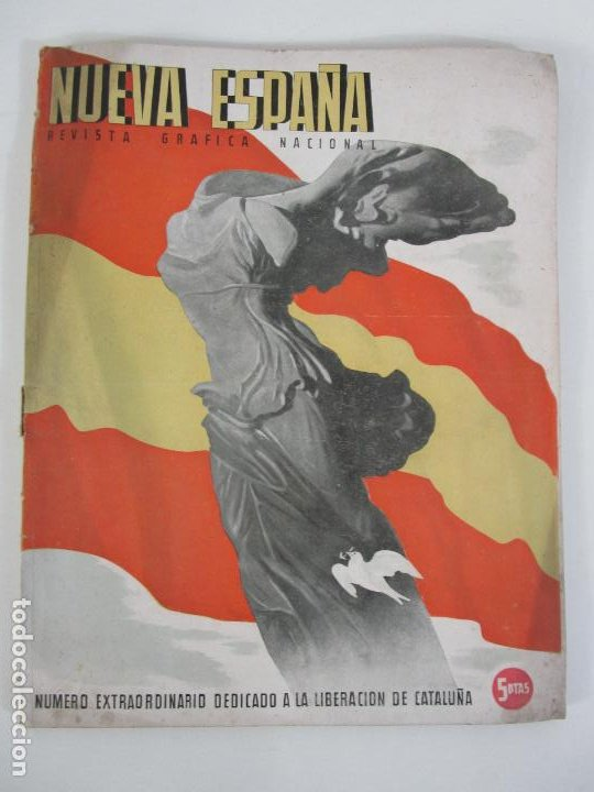 REVISTA NUEVA ESPAÑA Nº 18 - NÚMERO EXTRAORDINARIO, LA LIBERACIÓN DE CATALUÑA - AÑO 1940 (Militar - Revistas y Periódicos Militares)