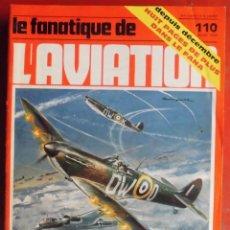Militaria: LE FANATIQUE DE L´AVIATION AÑO 1979 Nº 110 ENERO. Lote 207044552