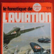 Militaria: LE FANATIQUE DE L´AVIATION AÑO 1979 Nº 111 FEBRERO. Lote 207044563