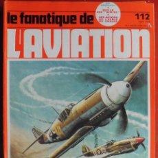Militaria: LE FANATIQUE DE L´AVIATION AÑO 1979 Nº 112 MARZO. Lote 207044571
