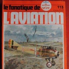 Militaria: LE FANATIQUE DE L´AVIATION AÑO 1979 Nº 113 ABRIL. Lote 207044585