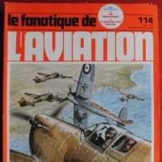 Militaria: LE FANATIQUE DE L´AVIATION AÑO 1979 Nº 114 MAYO. Lote 207044590