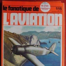 Militaria: LE FANATIQUE DE L´AVIATION AÑO 1979 Nº 115 JUNIO. Lote 207044597