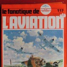 Militaria: LE FANATIQUE DE L´AVIATION AÑO 1979 Nº 117 AGOSTO. Lote 207044605