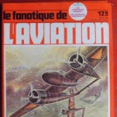 Militaria: LE FANATIQUE DE L´AVIATION AÑO 1980 Nº 123 FEBRERO. Lote 207044626