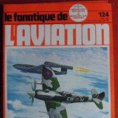 Militaria: LE FANATIQUE DE L´AVIATION AÑO 1980 Nº 124 MARZO. Lote 207044630