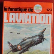 Militaria: LE FANATIQUE DE L´AVIATION AÑO 1980 Nº 129 AGOSTO. Lote 207044672