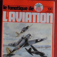 Militaria: LE FANATIQUE DE L´AVIATION AÑO 1980 Nº 130 SEPTIEMBRE. Lote 207044678
