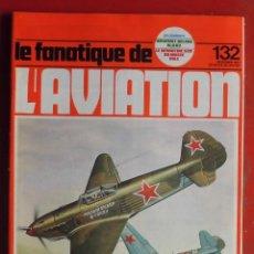 Militaria: LE FANATIQUE DE L´AVIATION AÑO 1980 Nº 132 NOVIEMBRE. Lote 207044695