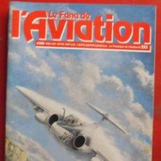 Militaria: LE FANATIQUE DE L´AVIATION AÑO 1989 Nº 233 ABRIL. Lote 207354648