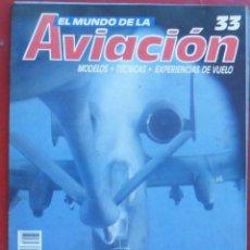 Militaria: EL MUNDO DE LA AVIACIÓN. PLANETA AGOSTINI. FASCÍCULO Nº 33. Lote 211736210