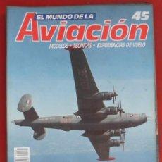 Militaria: EL MUNDO DE LA AVIACIÓN. PLANETA AGOSTINI. FASCÍCULO Nº 45. Lote 211736378