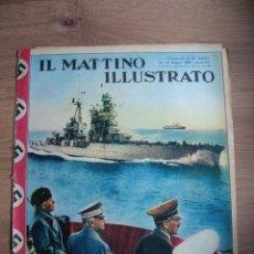 Militaria: IL MATTINO ILLUSTRATO. MAYO DEL AÑO 1938. REGIA MARINA. ITALIA FASCISTA. MUSSOLINI,. Lote 213436770