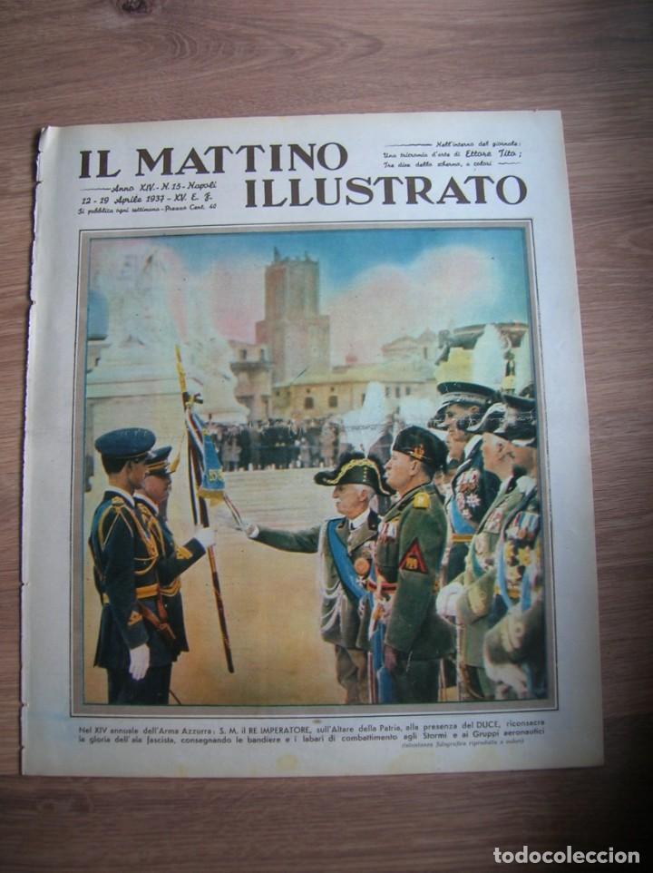 Militaria: IL MATTINO ILLUSTRATO. ABRIL DE 1937. REY VICTOR MANUEL III DE ITALIA. MUSSOLINI. FASCISMO. - Foto 3 - 213509516