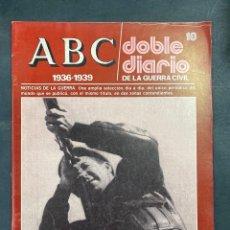 Militaria: ABC. DOBLE DIARIO DE LA GUERRA CIVIL. 1936-1939. Nº 18. ED. PRENSA ESPAÑOLA. TOLEDO, 1978. PAGS:48. Lote 216979520