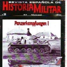 Militaria: REVISTA ESPAÑOLA DE HISTORIA MILITAR, Nº59. PANZERKAMPFWAGEN I HM-184. Lote 246895175