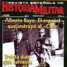 Militaria: REVISTA ESPAÑOLA DE HISTORIA MILITAR, Nº61/62. ALBERTO BAYO: EL ESPAÑOL QUE INSTRUYÓ AL CHE HM-186. Lote 246895145