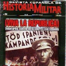 Militaria: REVISTA ESPAÑOLA DE HISTORIA MILITAR, Nº64.¡VIVA LA REPÚBLICA! VOLUNTARIOS SUECOS EN LA GUERRA CIVIL. Lote 247998850