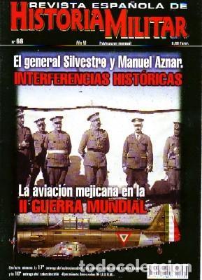REVISTA ESPAÑOLA DE HISTORIA MILITAR, Nº66. EL GENERAL SILVESTRE Y MANUEL AZNAR: INTERFERENCIAS (Militar - Revistas y Periódicos Militares)