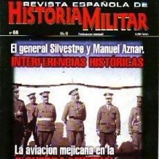Militaria: REVISTA ESPAÑOLA DE HISTORIA MILITAR, Nº66. EL GENERAL SILVESTRE Y MANUEL AZNAR: INTERFERENCIAS. Lote 288571298