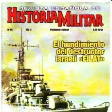 Militaria: REVISTA ESPAÑOLA DE HISTORIA MILITAR, Nº95. EL HUNDIMIENTO DEL DESTRUCTOR ISRAELÍ EILAT HM-213. Lote 276502193