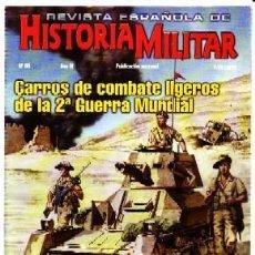 Militaria: REVISTA ESPAÑOLA DE HISTORIA MILITAR, Nº99. CARROS DE COMBATE LIGEROS DE LA 2ª GUERRA MUNDIAL HM-216. Lote 246894210
