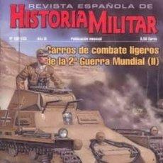 Militaria: REVISTA ESPAÑOLA DE HISTORIA MILITAR, Nº102/103. CARROS DE COMBATE LIGEROS DE LA 2ª G.M. HM-219. Lote 246893525