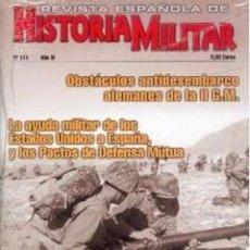 Militaria: REVISTA ESPAÑOLA DE HISTORIA MILITAR, Nº111 OBSTACULOS ANTIDESEMBARCO ALEMANES DE LA II G.M. HM-226. Lote 246892110