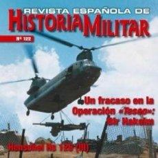 """Militaria: REVISTA ESPAÑOLA DE HISTORIA MILITAR, Nº122 UN FRACASO EN LA OPERACIÓN """"TESEO"""": BIR HAKEIM HM-235. Lote 218199112"""