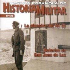 Militaria: REVISTA ESPAÑOLA DE HISTORIA MILITAR, Nº130 LA OFENSIVA DEL TET (I) HM-242. Lote 218406097
