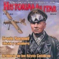 Militaria: REVISTA ESPAÑOLA DE HISTORIA MILITAR, Nº110 ERWIN ROMMEL OFICIAL Y CABALLERO HM-225. Lote 218674713