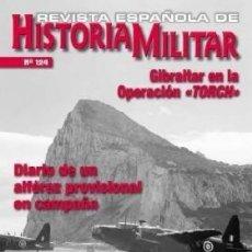 Militaria: REVISTA ESPAÑOLA DE HISTORIA MILITAR, Nº124 GIBRALTAR EN LA OPERACIÓN TORCH. HM-237. Lote 218674752