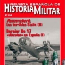 Militaria: REVISTA ESPAÑOLA DE HISTORIA MILITAR, Nº134 PANZERCHERK LOS TERRIBLES STALIN (II) HM-245. Lote 218676873