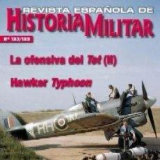 Militaria: REVISTA ESPAÑOLA DE HISTORIA MILITAR, Nº132/133 LA OFENSIVA DEL TET (II) HM-244. Lote 218676888