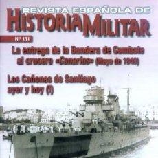 Militaria: REVISTA ESPAÑOLA DE HISTORIA MILITAR, Nº131 LA ENTREGA DE LA BANDERA DE COMBATE AL CRUCERO HM-243. Lote 218676921
