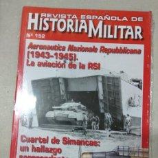 Militaria: REVISTA ESPAÑOLA DE HISTORIA MILITAR Nº 152. Lote 219866018