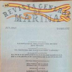 Militaria: REVISTA GENERAL DE LA MARINA. JUNIO AÑO 1947. TOMO 132. E. M. DE LA ARMADA. Lote 221760563